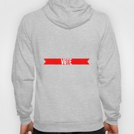 Vote Election Apparel Hoody