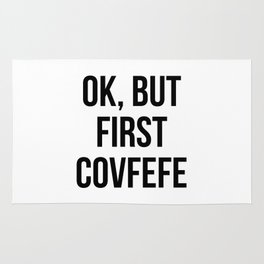 OK, But First Covfefe Rug