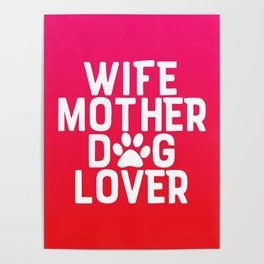 Wife Mother Dog Lover Poster
