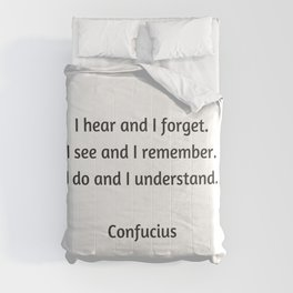Confucius Quote - I do and I understand Comforters