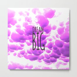 Dream Big Typography and Purple Clouds Metal Print