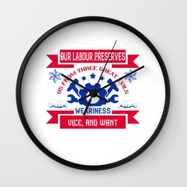03.Our labour preserves us from three great evils — weariness, vice, and want Wall Clock