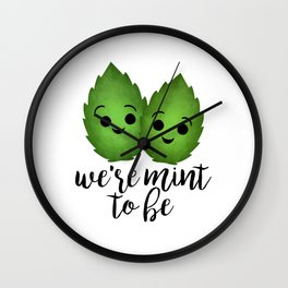 We're Mint To Be Wall Clock