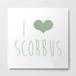 I Love Scorbus  Metal Print