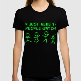 I'm just here to people watch T-shirt Design T-shirt