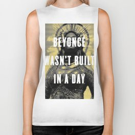 Bey Wasn't Built In A Day Biker Tank