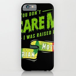 You Don't Scare Me I Was Raised By A Senegalese Mother iPhone Case