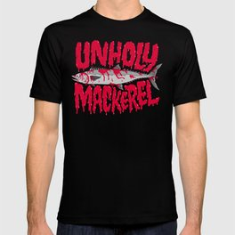 UNHOLY MACKEREL T-shirt