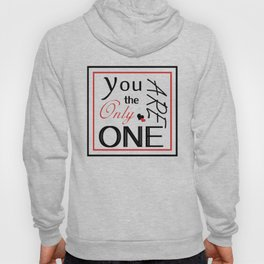 You are the only one Hoody