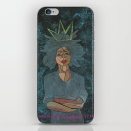 Sometimes a Woman is King iPhone Skin
