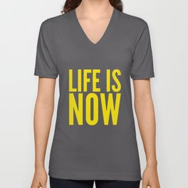 Life is now Unisex V-Neck