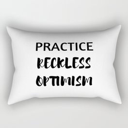 practice reckless optimism Rectangular Pillow