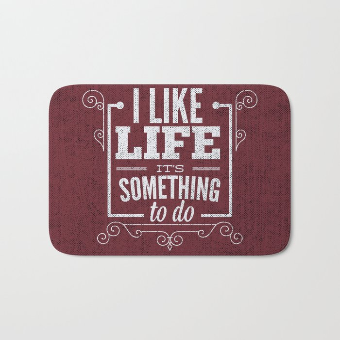 I like life its something to do Bath Mat