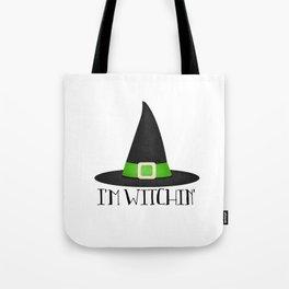 I'm Witchin' Tote Bag