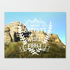 Great artists are the wisest fools Canvas Print