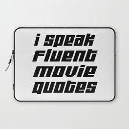 I Speak Fluent Movie Quotes Laptop Sleeve