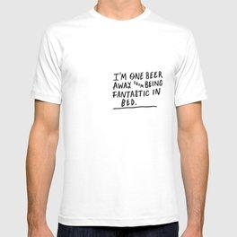 One beer away T-shirt