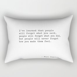 Maya Angelou I've Learned that people will forget Rectangular Pillow