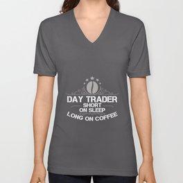 Day Trader Short On Sleep Long On Coffee Humor Unisex V-Neck