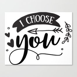 I choose you Canvas Print