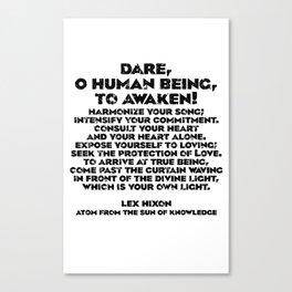 Dare, O Human Being, To Awaken Canvas Print