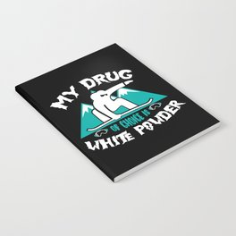 My Drug of Choice is White Powder   Snowboarding Notebook