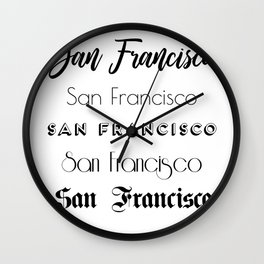 San Francisco City Quote Sign, Digital Download, Calligraphy Text Art, Large Printable Photography Wall Clock