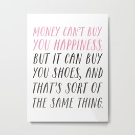 Money Can't Buy You Happiness Metal Print