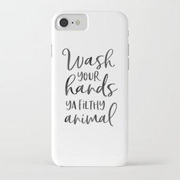 BATHROOM WALL DECOR, Wash Your Hands Ya Filthy Animal,Funny Print,Bathroom Sign,Shower Decor iPhone Case