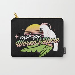 Wish You Weren't Here Carry-All Pouch
