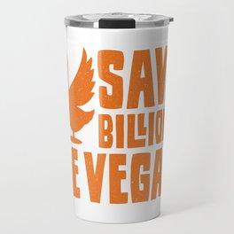Save Billions Vegetarian Gifts For Vegan Travel Mug