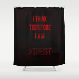 I think therefore I am Atheist Shower Curtain