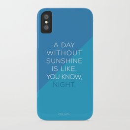 A Day Without Sunshine. iPhone Case