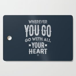 Go With All Your Heart Cutting Board