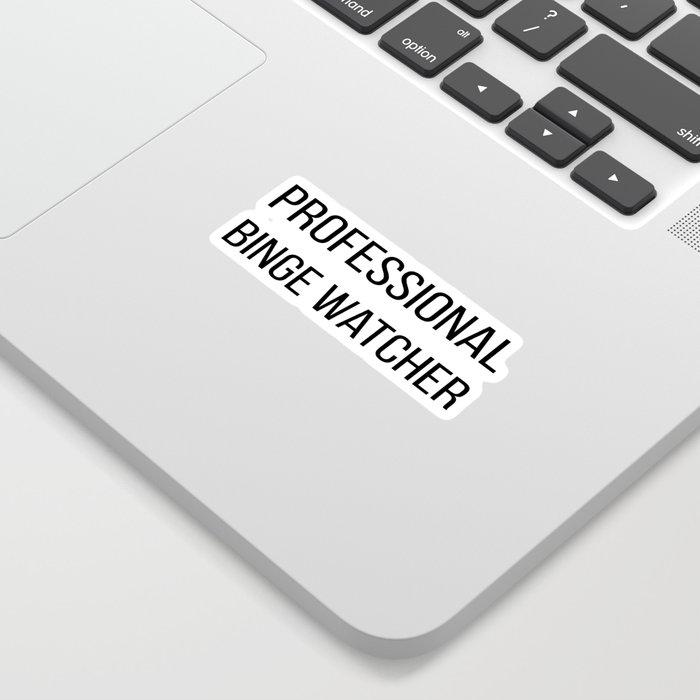 The Professional Binge Watcher Sticker