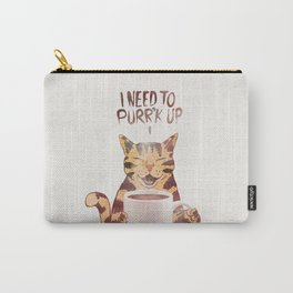 I NEED TO PURR'K UP Carry-All Pouch