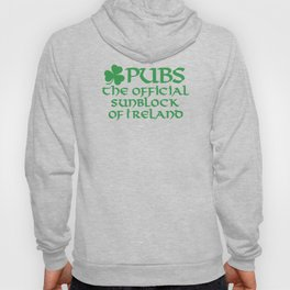 Pubs, the official sunblock of Ireland Hoody