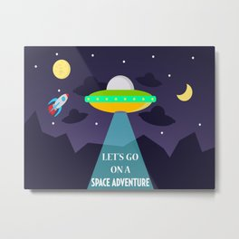 Let's Go On a Space Adventure! Metal Print