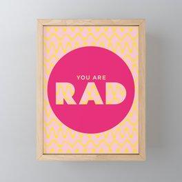 You Are Rad Framed Mini Art Print