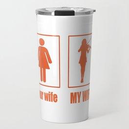 MY WIFE - VIOLINIST Travel Mug