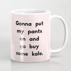 Gonna put my pants on and go buy some kale Mug