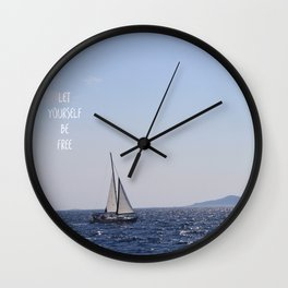 Let Yourself be Free Wall Clock
