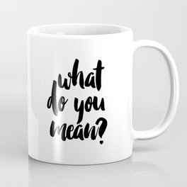 What do you mean? PRINTABLE ART. Instant Download. Justin bieber quote. Typography Digital Art. Blaf Coffee Mug