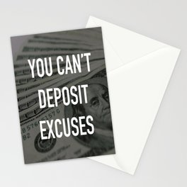 YOU CAN'T DEPOSIT EXCUSES Stationery Cards