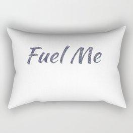Fuel Me Rectangular Pillow