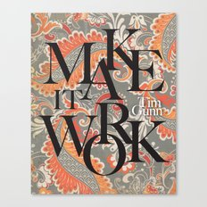 Make It Work Tim Gunn Canvas Print