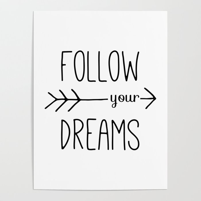 Follow Your Dreams Typography Quote Poster by blueskywhimsy