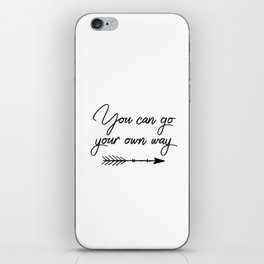 Travel quotes - You can go your own way iPhone Skin