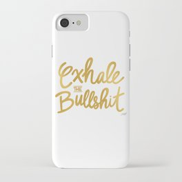 Exhale the Bullshit  iPhone Case