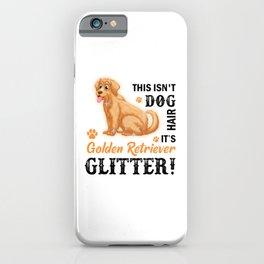 This Isn't Dog Hair It's Golden Retriever Glitter bw iPhone Case